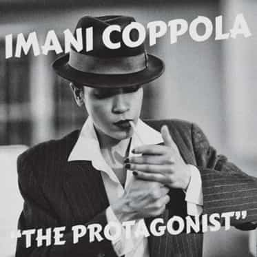 Imani Coppola <br><b>The Protagonist</b>