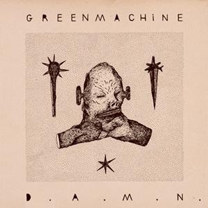 Greenmachine <br><b>D.A.M.N.</b>