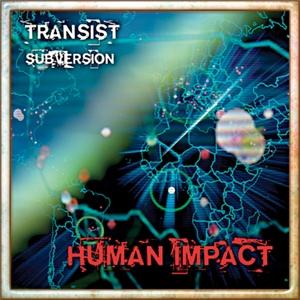 Human Impact <br><b>Transist/ Subversion</b>