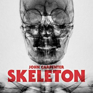 John Carpenter <br><b>Skeleton b/wUnclean Spirit</b>