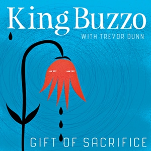 King Buzzo (with Trevor Dunn) <br><b>Gift OfSacrifice</b>