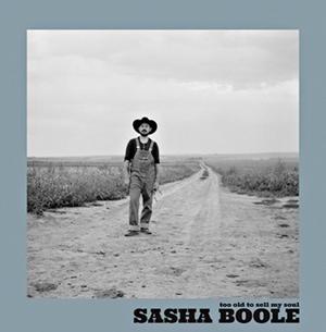 Sasha Boole <br><b>Too old tosell mysoul</b>